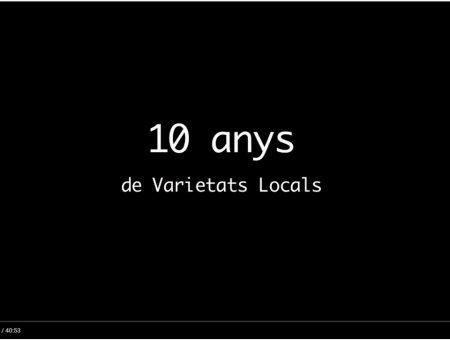 Vídeo 10 anys de Varietats Locals
