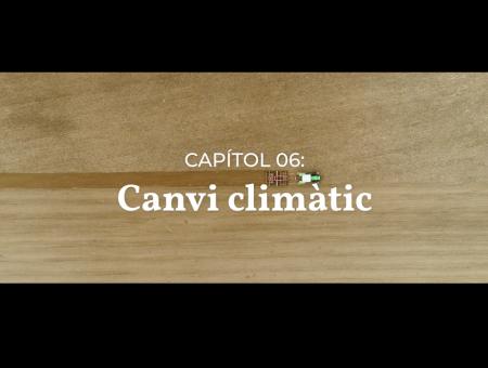 Vídeos divulgació. Capítol 06: Canvi climàtic